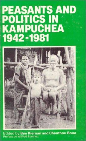 9780873322171: Peasants and Politics in Kampuchea 1942-1981