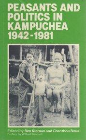9780873322249: Peasants and politics in Kampuchea, 1942-1981