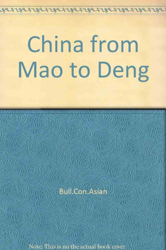 9780873322409: China from Mao to Deng: The Politics and Economics of Socialist Development