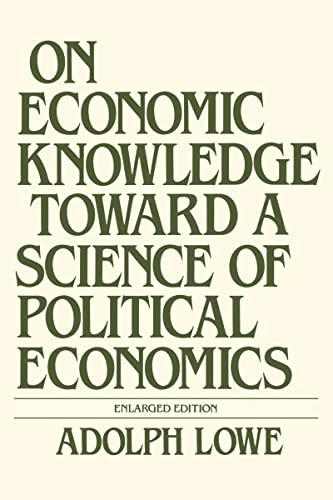 9780873322515: On Economic Knowledge: Toward a Science of Political Economics
