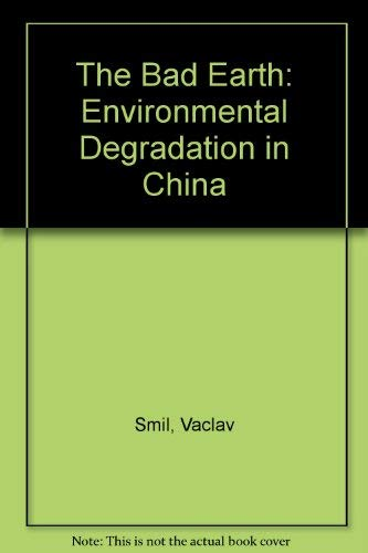 9780873322539: The bad earth: Environmental degradation in China