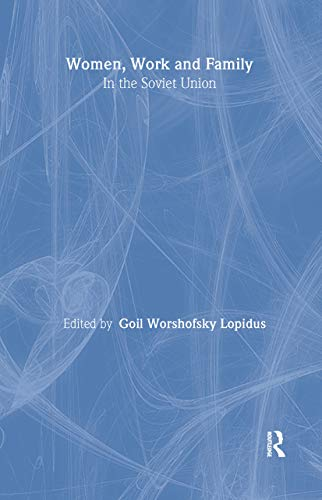 9780873322553: Women, Work and Family in the Soviet Union