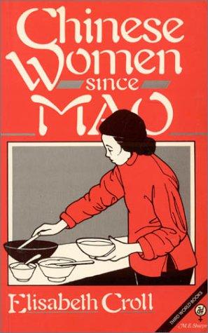 9780873322683: Chinese women since Mao [Unknown Binding] by Croll, Elisabeth J