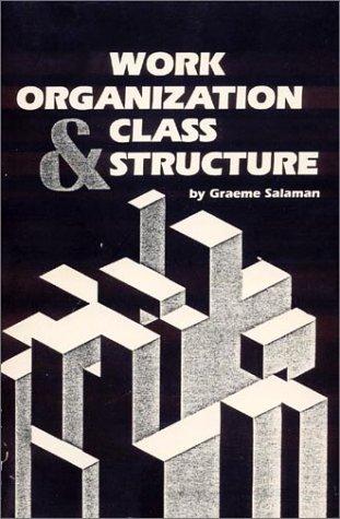 Work organization and class structure: Salaman, Graeme