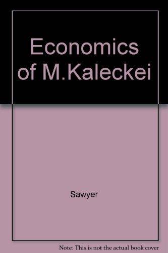 Economics of Michal Kalecki: Sawyer
