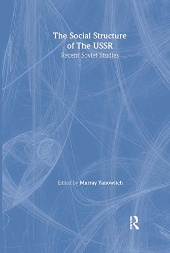 9780873323628: The Social Structure of the USSR: Recent Soviet Studies