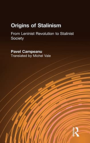 Origins of Stalinism: From Leninist Revolution to Stalinist Society: Pavel Campeanu
