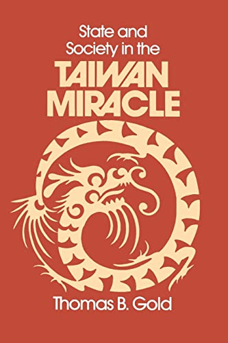 9780873323994: State and Society in the Taiwan Miracle (Taiwan in the Modern World)