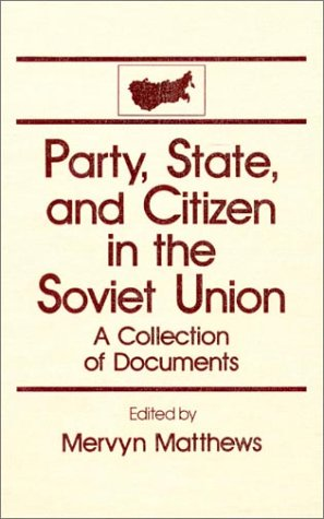 9780873324304: Party, State and Citizen in the Soviet Union: A Collection of Documents (The USSR in Transition])