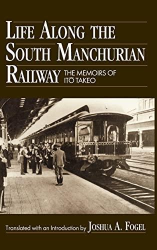 Life Along the South Manchurian Railway: The: Ito Takeo; Joshua