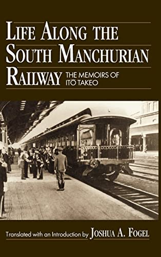 9780873324656: Life Along the South Manchurian Railway: The Memoirs of Ito Takeo