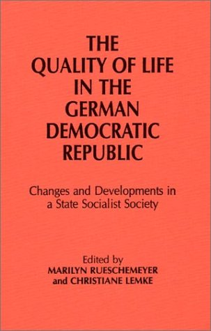 9780873324847: Quality of Life in the German Democratic Republic: Changes and Developments in a State Socialist Society