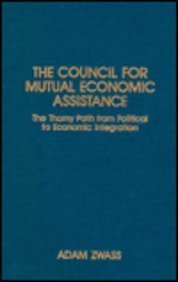 9780873324960: The Council for Mutual Economic Assistance: The Thorny Path from Political to Economic Integration