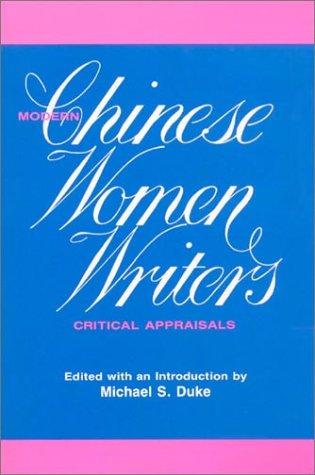 9780873325363: Modern Chinese Women Writers: Critical Appraisals