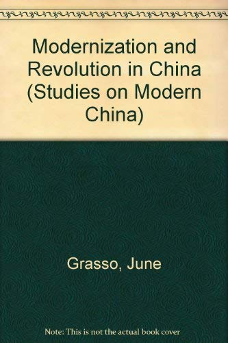 9780873325387: Modernization and Revolution in China (Studies on Modern China)