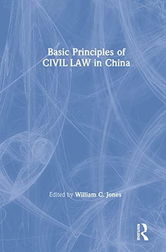 Basic Principles of Civil Law in China: Editor-William C. Jones