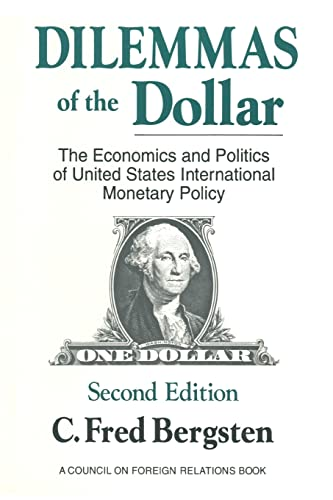 9780873326001: Dilemmas of the Dollar: Economics and Politics of United States International Monetary Policy