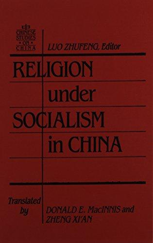RELIGION UNDER SOCIALISM IN CHINA: Zhufeng, Luo (Editor)/ MacInnis, Donald E./ Xi'An, Zheng (...