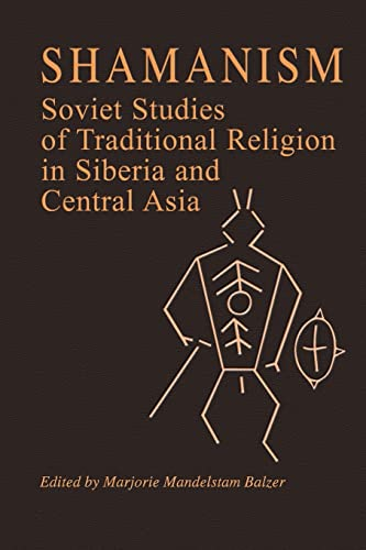 9780873326247: Shamanism: Soviet Studies of Traditional Religion in Siberia and Central Asia