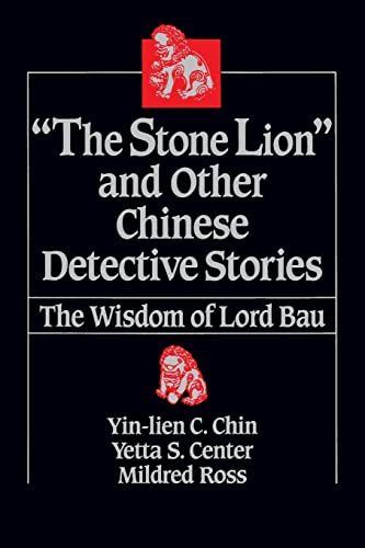 """The """"Stone Lion"""" and Other Chinese Detective Stories: Wisdom of Lord Bau: Chin, Yin-Lien ..."""