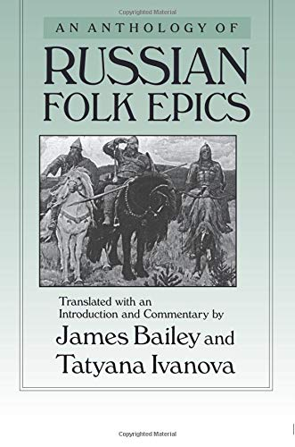 9780873326414: An Anthology of Russian Folk Epics (Folklores and Folk Cultures of Eastern Europe)