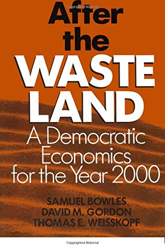 After the Waste Land : A Democratic: Samuel Bowles; Thomas