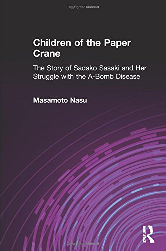 9780873327152: Children of the Paper Crane: The Story of Sadako Sasaki and Her Struggle With the A-Bomb Disease