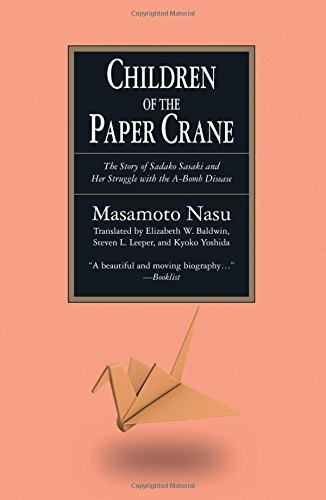 9780873327169: The Children of the Paper Crane: The Story of Sadako Sasaki and Her Struggle with the A-Bomb Disease