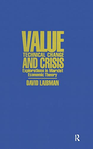 9780873327350: Value, Technical Change and Crisis: Explorations in Marxist Economic Theory
