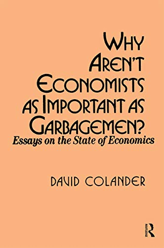 9780873327763: Why aren't Economists as Important as Garbagemen?