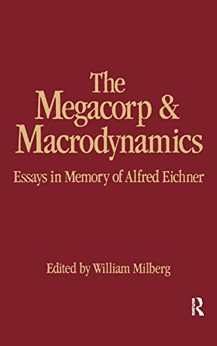 The Megacorp and Macrodynamics : Essays in: William Milberg