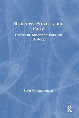 9780873327985: Structure, Process and Party: Essays in American Political History