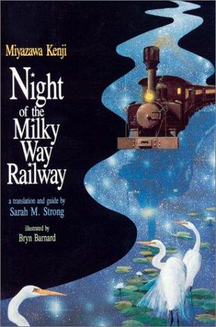 Night of the Milky Way Railway.: Miyazawa Kenji .