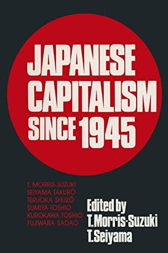 Japanese Capitalism Since 1945: Critical Perspectives (0873328345) by Morris-Suzuki, Tessa; Takuro, Seiyama