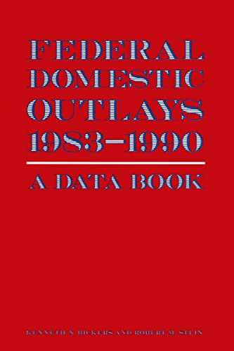 9780873328401: Federal Domestic Outlays, 1983-90: A Data Book