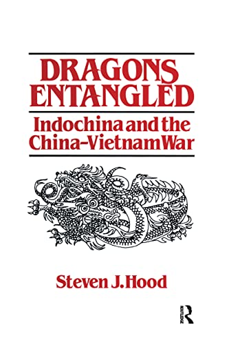 9780873328623: Dragons Entangled: Indochina and the China-Vietnam War