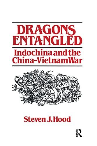 9780873328623: Dragons Entangled: Indochina and the China-Vietnam War