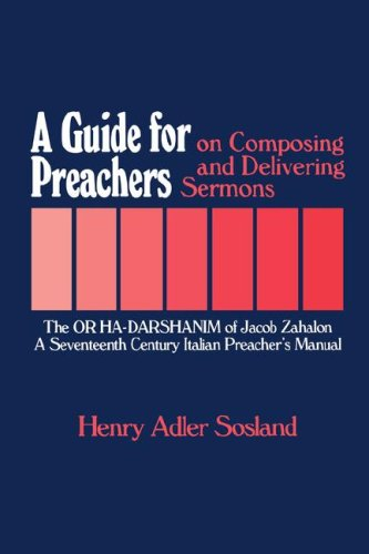 9780873340267: A Guide for Preachers on Composing and Delivering Sermons: The Or ha-Darshanim of Jacob Zahalon, A Seventeenth Century Italian Preacher's Manual (Moreshet Series; 11)