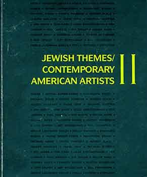 9780873340373: Jewish Themes/Contemporary American Artists II, The Jewish Museum, New York, July 15-November 16, 1986