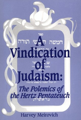 9780873340731: A Vindication of Judaism: The Polemics of the Hertz Pentateuch (The Moreshet Series, V. 14)