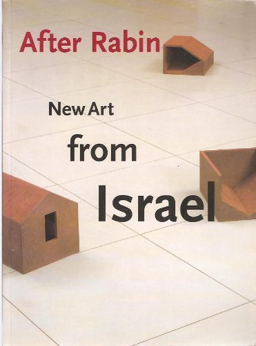After Rabin: New Art from Israel: Goodman, Susan Tumarkin;Ezrahi,