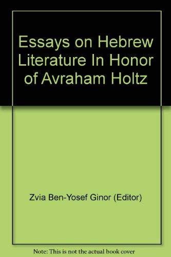 9780873340922: Essays on Hebrew Literature In Honor of Avraham Holtz