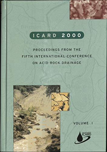 9780873351829: Icard 2000: Proceedings from the 5th International Conference on Acid Rock Drainage 2 vol. set