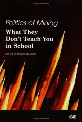 9780873352024: Politics of Mining: What They Don't Teach You in School