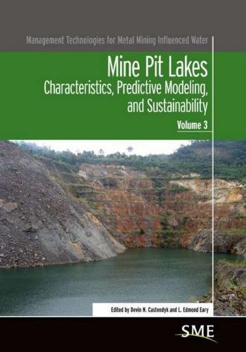 9780873353052: Mine Pit Lakes: Characteristics, Predictive Modeling, and Sustainability (Management Technologies for Metal Mining Influenced Water)