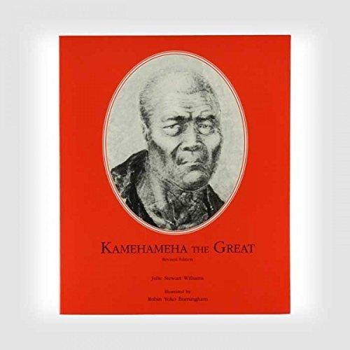 Kamehameha the Great: Julie S. Williams