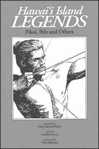 9780873360326: Hawaii Island Legends: Pikoi, Pele and Others