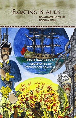 Floating Islands: Kamehameha Meets Kapena Kuke: Eyre, David