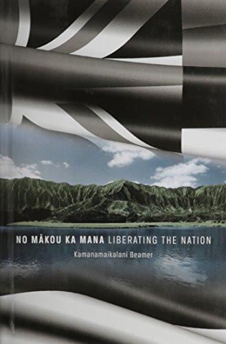 9780873362931: No Makou Ka Mana: Liberating the Nation