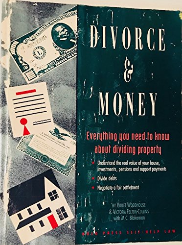 9780873371438: Divorce & Money: Everything You Need to Know About Dividing Property